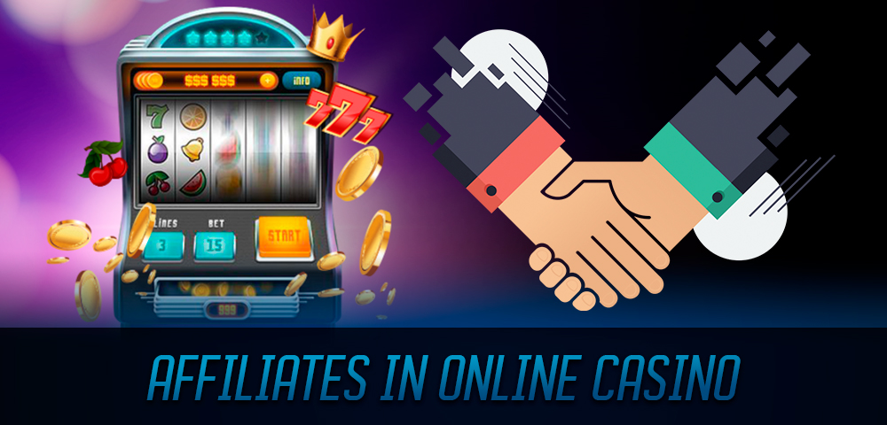 affiliates in online casino - Филиалы в онлайн казино