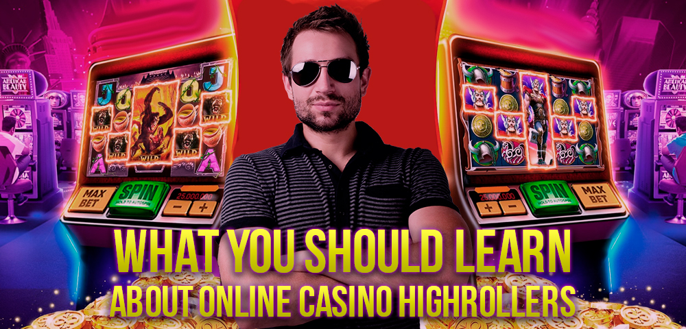 what you should learn about online casino highrollers - Что вы должны узнать о хайроллерах онлайн казино