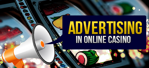 Advertising in an online casino