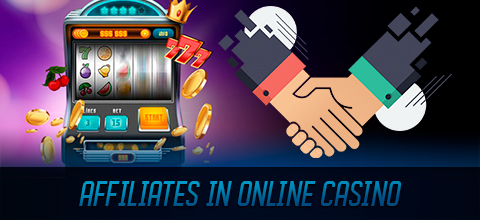 Affiliates in Online Casino