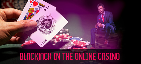 Blackjack in the online casino