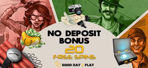 No Deposit Bonus - 20 free spins from GOOD DAY 4 PLAY Casino