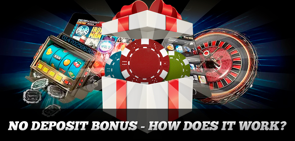 No Deposit Bonus - How Does It Work?