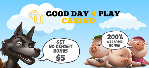 No Deposit Bonus online casino - $5 from Good Day 4 Play Casino