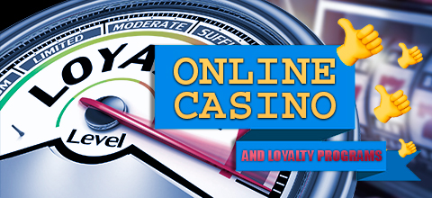 Online casino and loyalty programs