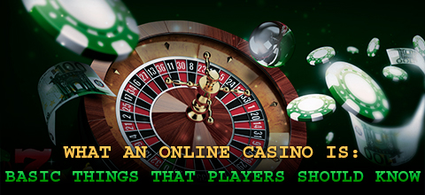 Online Casinos: Their Definition and Basic Rules