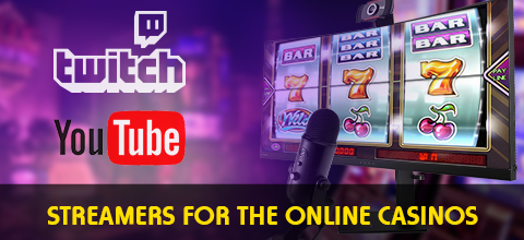 Streamers for the online casinos
