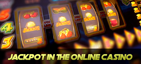 The jackpot in the online casino