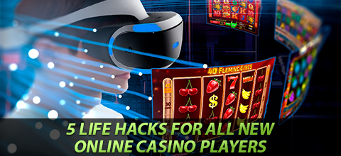 Top Life Hacks for Casino Newbies