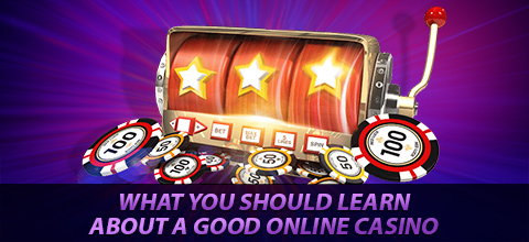 What you should learn about a good online casino