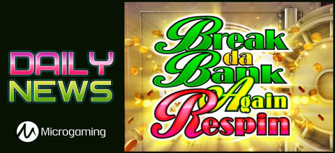 Daily News: Break Da Bank Again Respin - is a new slot from Microgaming