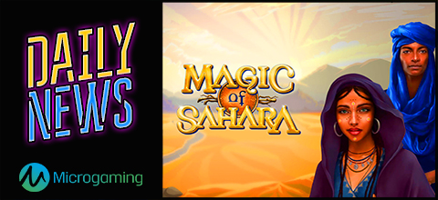 Daily News: Magic of Sahara is a new slot from Microgaming