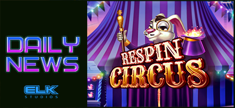 Daily News: Re-spin Circus - is a new slot from ELK Studios