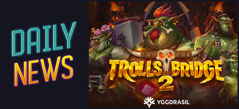 Daily News: Slot Trolls Bridge 2 from Yggdrasil Gaming